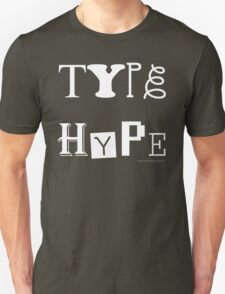 Type Hype (white), 2010. Unisex T-Shirt