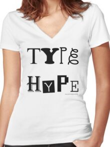Type Hype (black), 2010. Women's Fitted V-Neck T-Shirt