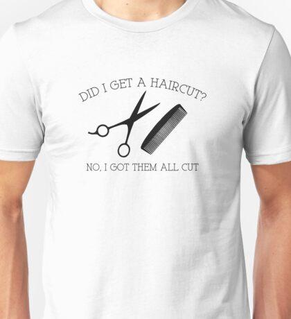 Did I Get A Haircut? Unisex T-Shirt