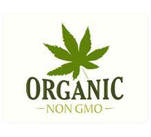 Marijuana Organic Non GMO Art Print