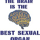 Brain Is the Best Sexual Organ by SocJusticeInk
