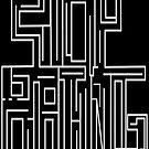 Stop Hating Print by SocJusticeInk