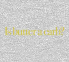 Mean Girls - Is butter a carb? Kids Clothes