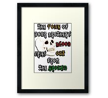 Blood Cries Out Print Framed Print