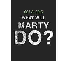 What Will Marty Do - WWMD Photographic Print