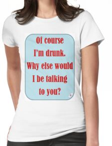 Drunk Womens Fitted T-Shirt