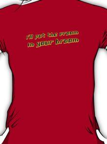 vroom broom T-Shirt