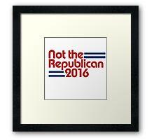 Not the republican 2016 democrat Framed Print