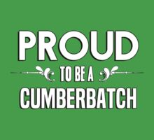 Proud to be a Cumberbatch. Show your pride if your last name or surname is Cumberbatch Kids Clothes