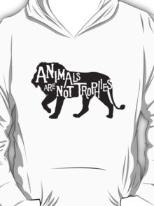 Animals Are Not Trophies T-Shirt