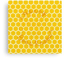Honey, You're the Bee's Knees Canvas Print