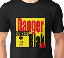 DANGER educated Blakfulla [-0-] Unisex T-Shirt
