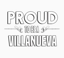 Proud to be a Villanueva. Show your pride if your last name or surname is Villanueva Kids Clothes