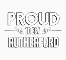 Proud to be a Rutherford. Show your pride if your last name or surname is Rutherford Kids Clothes