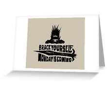 Monday is Coming  (Game of Thrones) (Black) Greeting Card