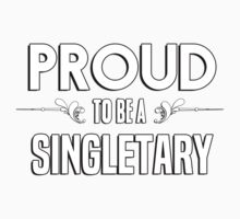 Proud to be a Singletary. Show your pride if your last name or surname is Singletary Kids Clothes