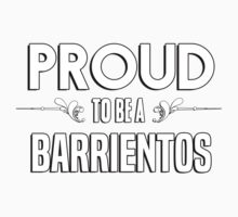 Proud to be a Barrientos. Show your pride if your last name or surname is Barrientos Kids Clothes