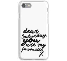 Dear Saturday iPhone Case/Skin