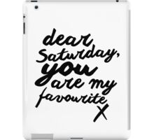 Dear Saturday iPad Case/Skin
