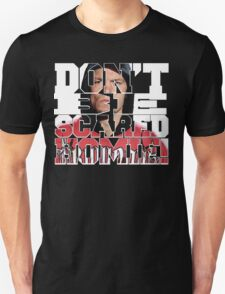 Don't Be Scared Homie! T-Shirt