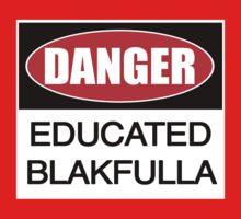 DANGER educated Blakfulla ii [-0-] by KISSmyBLAKarts