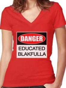 DANGER educated Blakfulla ii [-0-] Women's Fitted V-Neck T-Shirt