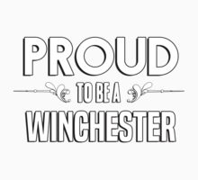 Proud to be a Winchester. Show your pride if your last name or surname is Winchester Kids Clothes
