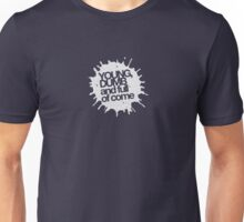 Young, dumb and full of come (white) Unisex T-Shirt