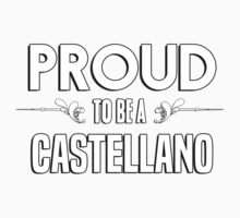Proud to be a Castellano. Show your pride if your last name or surname is Castellano Kids Clothes