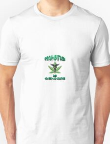 Prohibition is Genocide T-Shirt