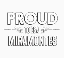 Proud to be a Miramontes. Show your pride if your last name or surname is Miramontes Kids Clothes