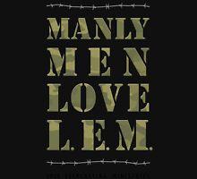 Manly Men Love L.E.M. Unisex T-Shirt