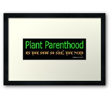 Plant Parenthood Framed Print