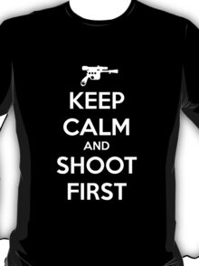 KEEP CALM - Han Shot First T-Shirt