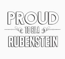 Proud to be a Rubenstein. Show your pride if your last name or surname is Rubenstein Kids Clothes