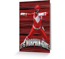 Mighty Morphin Red Ranger - It's Morphin Time! Greeting Card
