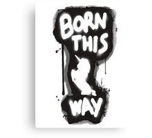 Born This Way Shirt Canvas Print