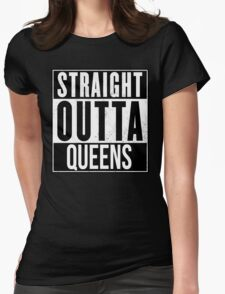 STRAIGHT OUTTA QUEENS Womens Fitted T-Shirt