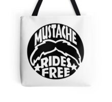 FUNNY T SHIRT MUSTACHE RIDES FREE DIRTY RUDE MOUSTACHE Tote Bag