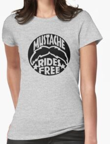 FUNNY T SHIRT MUSTACHE RIDES FREE DIRTY RUDE MOUSTACHE Womens Fitted T-Shirt