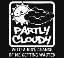 FUNNY T SHIRT PARTLY CLOUDY 100% GETTING WASTED GIFT DRUGS DRINKING Kids Tee