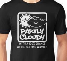 FUNNY T SHIRT PARTLY CLOUDY 100% GETTING WASTED GIFT DRUGS DRINKING Unisex T-Shirt