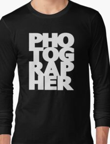 Gift For Photographer Long Sleeve T-Shirt