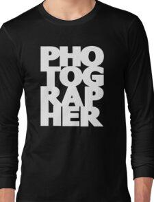 Gift For Photographer Long Sleeve T-Shirt