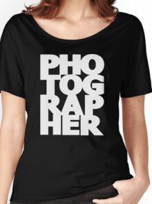 Gift For Photographer Women's Relaxed Fit T-Shirt