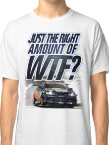 Just the right amount of WTF? Classic T-Shirt