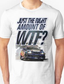Just the right amount of WTF? T-Shirt