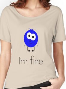 I'm fine Women's Relaxed Fit T-Shirt