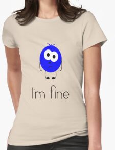 I'm fine Womens Fitted T-Shirt