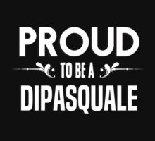 Proud to be a Dipasquale. Show your pride if your last name or surname is Dipasquale by mjones7778